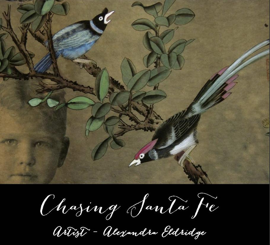 Chasing Santa Fe blog: The imagination of Alexandra Eldridge